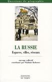 Vladimir Kolossov - La Russie - Espaces, villes, réseaux.
