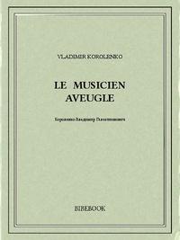 Vladimir Korolenko - Le Musicien aveugle.