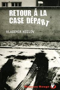 Vladimir Kozlov - Retour à la case départ.