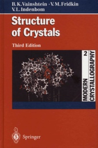 Modern Crystallography. Tome 2, Structure of Crystals, 3rd edition - Vladimir-L Indenbom |