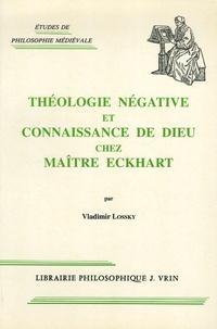 Vladimir Lossky - Théologie négative et connaissance de Dieu chez Maître Eckhart.