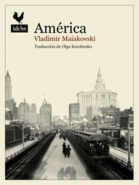 Vladimir Maiakovski et  Olga Korobenko - América - Relato de viaje de un poeta ruso en Nueva York.