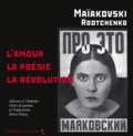 Vladimir Maïakovski - L'amour, la poésie, la révolution.