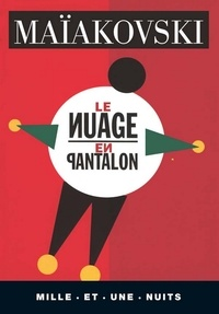 Vladimir Maïakovski - Le Nuage en pantalon - Tétraptique, suivi de Les Chemins de la révolution par Léon Trotsky.