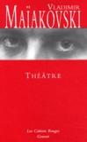 Vladimir Maïakovski - Théâtre : La punaise ; Le mistère-bouffe ; La grande lessive.