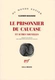 Vladimir Makanine - Le prisonnier du Caucase - Et autres nouvelles.
