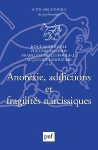 Vladimir Marinov et  Collectif - Anorexie, addictions et fragilités narcissiques.