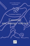 Vladimir Marinov - L'anorexie, une étrange violence.