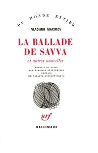 Vladimir Maximov - La ballade de Savva et autres.