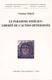 Vladimir Mikes - Le paradoxe stoïcien : liberté de l'action déterminée.