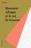 Vladimir - Monsieur Afrique et le rat de brousse.