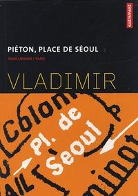 Vladimir - Piéton, place de Séoul.