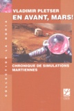 Vladimir Pletser - En avant, Mars ! - Chronique de simulations martiennes.
