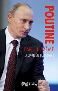 Vladimir Poutine - Poutine par lui-même - La conquête du pouvoir : discours et interventions (1991-2000).