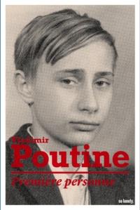 Vladimir Poutine - Première personne - Conversations avec Vladimir Poutine.