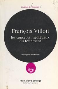 Vladimir R. Rossman - François Villon - Les concepts médiévaux du testament.