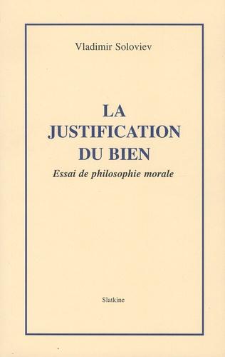 Vladimir Soloviev - La justification du bien - Essai de philosophie morale.