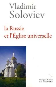 Vladimir Soloviev - La Russie et l'Eglise universelle.