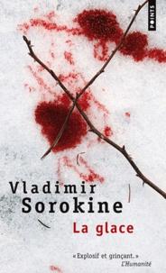 Vladimir Sorokine - La glace.
