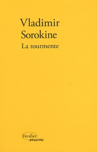 Vladimir Sorokine - La tourmente.
