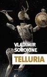 Vladimir Sorokine - Telluria.