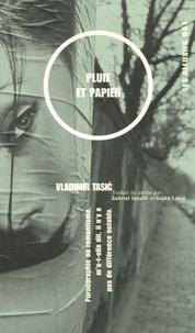 Vladimir Tasic - Pluie et papier.