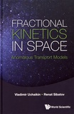 Vladimir Uchaikin et Renat Sibatov - Fractional Kinetics in Space - Anomalous Transport Models.