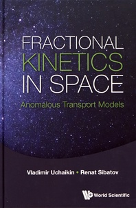Vladimir Uchaikin et Renat Sibatov - Fractional Kinetics in Space - Anomalous Transport Models.