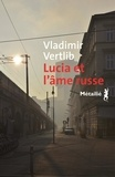 Vladimir Vertlib - Lucia et l'âme russe.