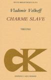 Vladimir Volkoff - Charme slave.