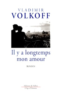 Vladimir Volkoff - Il y a longtemps mon amour.