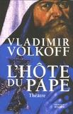 Vladimir Volkoff - L'hôte du Pape.