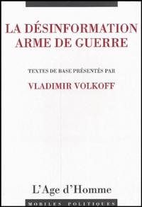 Vladimir Volkoff et  Sun Tzu - La désinformation - Arme de guerre.