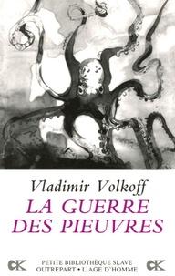 Vladimir Volkoff - La guerre des pieuvres.