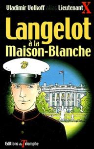 Vladimir Volkoff - Langelot à la Maison-Blanche.