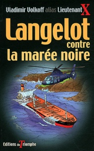 Vladimir Volkoff - Langelot contre la marée noire.