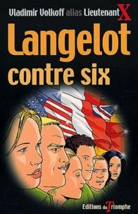 Vladimir Volkoff - Langelot contre six.