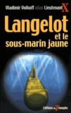Vladimir Volkoff - Langelot et le sous-marin jaune.