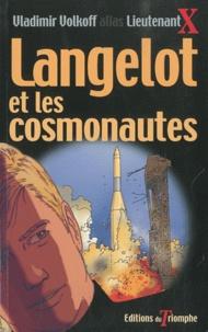 Vladimir Volkoff - Langelot et les cosmonautes.