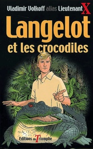 Vladimir Volkoff - Langelot et les crocodiles.