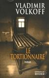 Vladimir Volkoff - Le Tortionnaire.