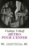 Vladimir Volkoff - Métro pour l'enfer.