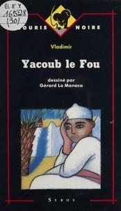 Vladimir - Yacoub le fou.