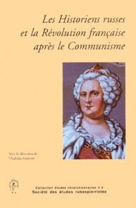 Vladislas Smirnov - Les Historiens russes et la Révolution française après le Communisme.