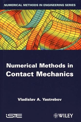 Vladislav-A Yastrebov - Numerical Methods in Contact Mechanics.