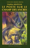 Vladislav Krapivine - Cycle du Grand Cristal Tome 1 : Le poste sur le champ des ancres.