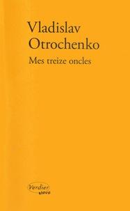 Vladislav Otrochenko - Mes treize oncles - Légendes pour un album de photographies.