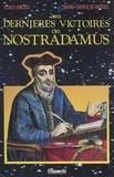 Vlaicu Ionescu et Marie-Thérèse de Brosses - Les dernières victoires de Nostradamus.