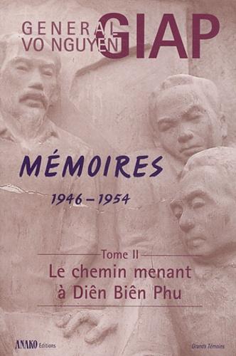 Vo-Nguyên Giap - Mémoires 1946-1954 - Tome 2 : Le chemin menant à Diên Biên Phu.