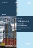 VOB/B 2012 - Kommentar für die Baupraxis.
